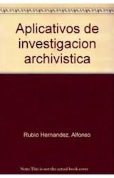 Papel APLICATIVOS DE INVESTIGACION ARCHIVISTICA