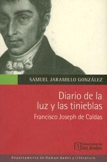 Papel Diario De La Luz Y Las Tinieblas, Francisco Joseph De Caldas