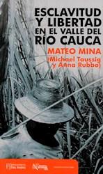 Libro Esclavitud Y Libertad En El Valle Del Rio Cauca