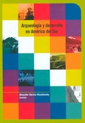 Libro Arqueologia Y Desarrollo En America Del Sur