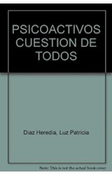 Papel PSICOACTIVOS: CUESTION DE TODOS