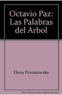 Papel OCTAVIO PAZ LAS PALABRAS DEL ARBOL (CARTONE)