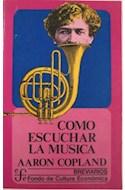 Papel COMO ESCUCHAR LA MUSICA (COLECCION BREVIARIOS 101) (BOLSILLO)