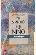 Papel FORMACION DEL SIMBOLO EN EL NIÑO (COLECCION PSICOLOGIA PSIQUIATRIA Y PSICOANALISIS)
