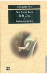 Papel SOR JUANA INES DE LA CRUZ O LAS TRAMPAS DE LA FE (COLECCION LENGUA Y ESTUDIOS LITERARIOS)