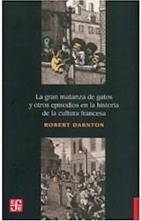 Papel GRAN MATANZA DE GATOS Y OTROS EPISODIOS EN LA HISTORIA DE LA