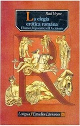 Papel ELEGIA EROTICA ROMANA EL AMOR LA POESIA Y EL OCCIDENTE (LENGUA Y ESTUDIOS LITERARIOS)