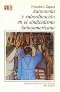 Papel AUTONOMIA Y SUBORDINACION EN EL SINDICALISMO LATINOAMERICANO (SERIE ENSAYOS)