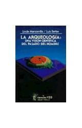 Papel LA ARQUEOLOGIA: UNA VISION CIENTIFICA DEL PA