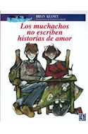 Papel MUCHACHOS NO ESCRIBEN HISTORIAS DE AMOR (COLECCION A LA ORILLA DEL VIENTO)