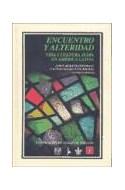 Papel ENCUENTRO Y ALTERIDAD VIDA Y CULTURA JUDIA EN AMERICA LATINA (COLECCION HISTORIA) (CARTONE)