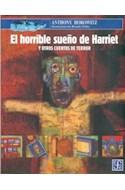Papel HORRIBLE SUEÑO DE HARRIET Y OTROS CUENTOS DE TERROR (COLECCION A LA ORILLA DEL VIENTO 154)