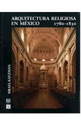 Papel ARQUITECTURA RELIGIOSA EN MEXICO 1780-1830