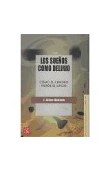 Papel SUEÑOS COMO DELIRIO, LOS (COMO EL CEREBRO PIERDE EL JUICIO)