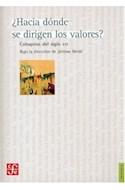 Papel HACIA DONDE SE DIRIGEN LOS VALORES COLOQUIOS DEL SIGLO XXI (COLECCION FILOSOFIA)