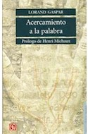 Papel ACERCAMIENTO A LA PALABRA (LENGUA Y ESTUDIOS LITERARIOS)