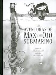 Libro Las Aventuras De Max Y Su Ojo Submarino