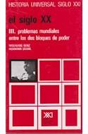 Papel SIGLO XX III PROBLEMAS MUNDIALES ENTRE LOS DOS BLOQUES DE PODER (HISTORIA UNIVERSAL SIGLO XXI)