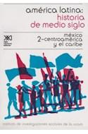 Papel AMERICA LATINA HISTORIA DE MEDIO SIGLO MEXICO CENTROAMERICA Y EL CARIBE [TOMO2] (HISTORIA)