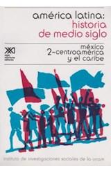 Papel AMERICA LATINA HISTORIA DE MEDIO SIGLO MEXICO CENTROAMERICA Y EL CARIBE [VOLUMEN 2] (HISTORIA)