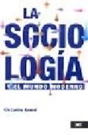 Papel SOCIOLOGIA Y EL MUNDO MODERNO (COLECCION SOCIOLOGIA Y POLITICA)