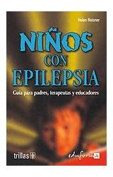 Papel NIÑOS CON EPILEPSIA GUIA PARA PADRES TERAPEUTAS Y EDUCADORES