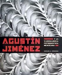 Libro Agustin Jimenez Y La Vanguardia Fotografica Mexicana