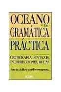 Papel DICCIONARIO OCEANO GRAMATICA PRACTICA (ORTOGRAFIA SINTAXIS INCORRECCIONES DUDAS) (BOLSILLO) (RUSTICA