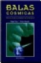 Libro Balas Cosmicas Particulas De Alta Energia En Astrofisica