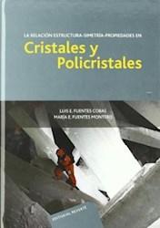Libro La Relacion Estructura Simetria Propiedades En Cristales Y Policristales