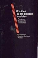 Papel UNA IDEA DE LAS CIENCIAS SOCIALES (INICIOS EN LAS CIENCIAS SOCIALES 67402)