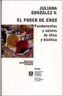 Papel PODER DE EROS FUNDAMENTOS Y VALORES DE ETICA Y BIOETICA (BIBLIOTECA IBEROAMERICANA DE ENSAYO 67310)