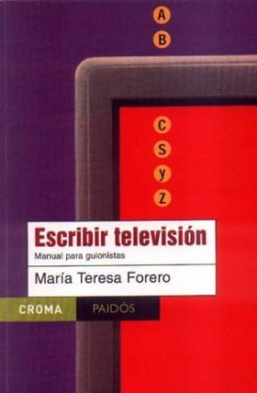 Papel Escribir Television. Manual Para Guionistas