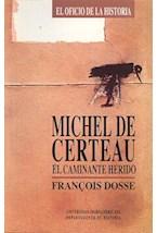 Papel MICHEL DE CERTEAU EL CAMINANTE HERIDO