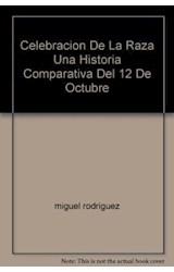 Papel CELEBRACION DE LA RAZA UNA HISTORIA COMPARATIVA DEL 12 DE OC