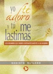 Libro Yo Te Adoro Y Tu Me Lastimas