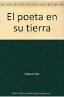 Papel POETA EN SU TIERRA [DIALOGOS CON OCTAVIO PAZ] (COLECCION RAYA EN EL AGUA)