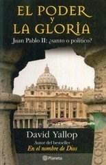 Papel Poder Y La Gloria, El. Juan Pablo Ii: ¿Santo O Politico?