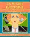 Libro La Mujer Ejecutiva
