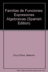 Libro Familias De Funciones  Expresiones Algebraicas Y Sus Graficas