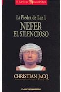 Papel PIEDRA DE LUZ 1 NEFER EL SILENCIOSO (EL EGIPTO DE LOS FARAONES) (CARTONE)
