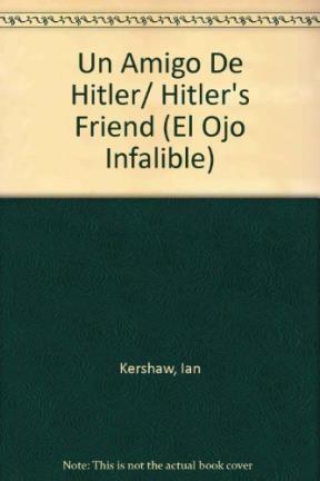 Papel Un Amigo De Hitler. Inglaterra Y Alemania Antes De La Segund