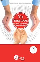 Libro Yo Servidor. El Arte De Servir Para Triunfar