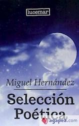 Libro Seleccion Poetica - Miguel Hernandez