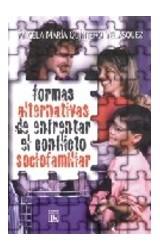Papel FORMAS ALTERNATIVAS DE ENFRENTAR EL CONF.SOCIO-FLIAR.