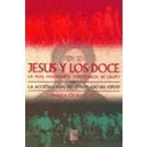 Papel JESUS Y LOS DOCE (LA MAS FASCINANTE EXPERIENCIA DE GRUPO)