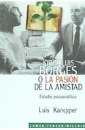Papel JORGE LUIS BORGES O LA PASION DE LA AMISTAD ESTUDIO PSI