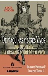 Papel DE MAQUINAS Y SERES VIVOS (AUTOPOIESIS:LA ORGANIZACION DE LO