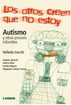 Papel OTROS CREEN QUE NO ESTOY, LOS (AUTISMO Y OTRAS PSICOSIS INFA