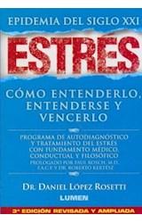 Papel ESTRES EPIDEMIA DEL SIGLO XXI COMO ENTENDERLO ENTENDERS  E Y VENCERLO (4 EDICION)